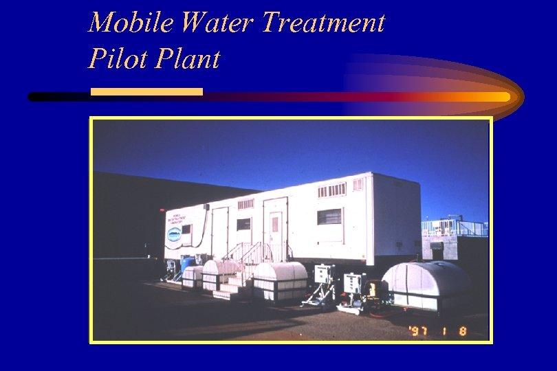Mobile Water Treatment Pilot Plant