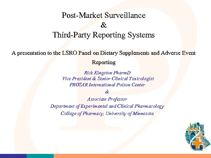Post-Market Surveillance & Third-Party Reporting Systems A presentation to the LSRO Panel on Dietary