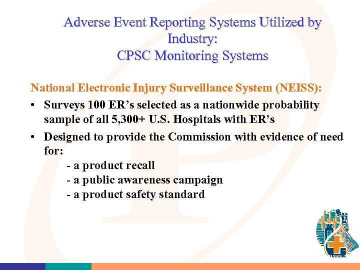 Adverse Event Reporting Systems Utilized by Industry: CPSC Monitoring Systems National Electronic Injury Surveillance
