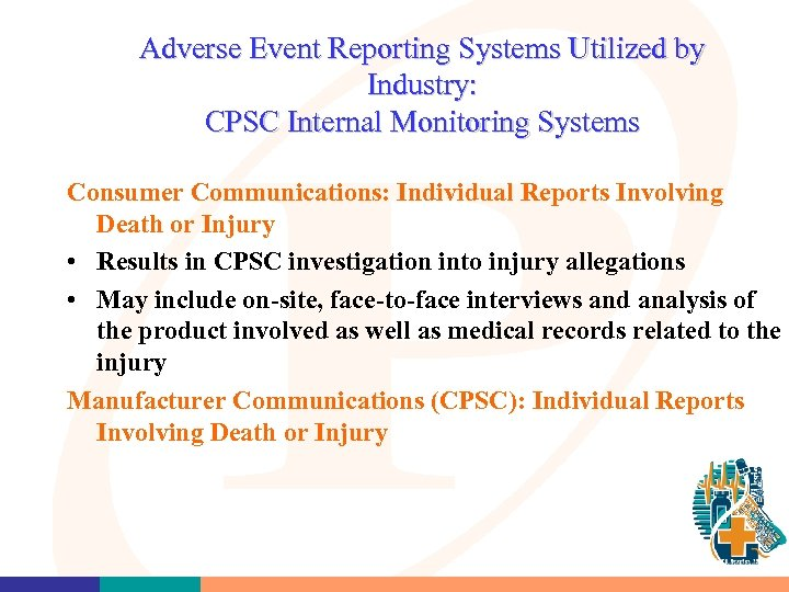 Adverse Event Reporting Systems Utilized by Industry: CPSC Internal Monitoring Systems Consumer Communications: Individual