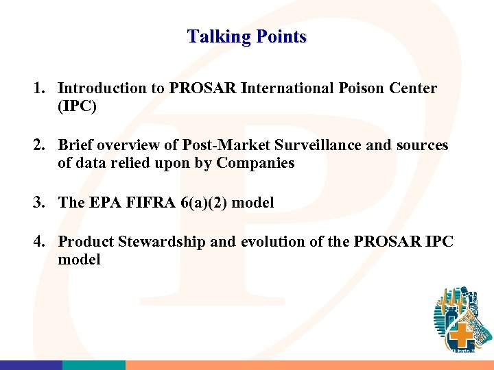 Talking Points 1. Introduction to PROSAR International Poison Center (IPC) 2. Brief overview of