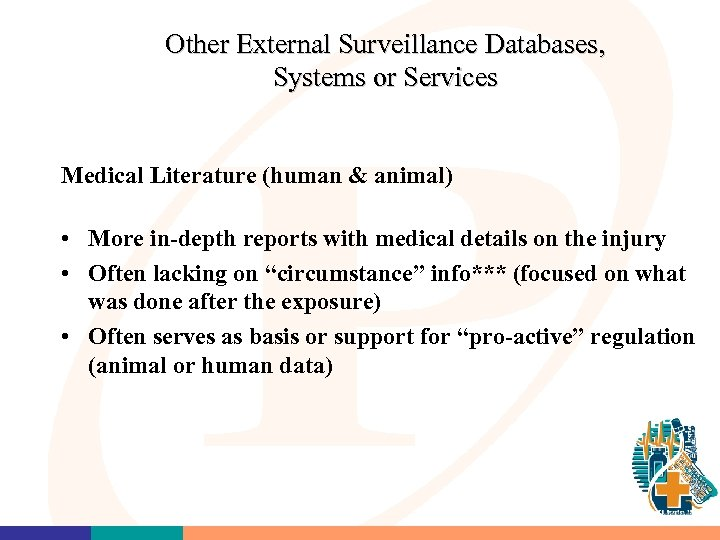 Other External Surveillance Databases, Systems or Services Medical Literature (human & animal) • More