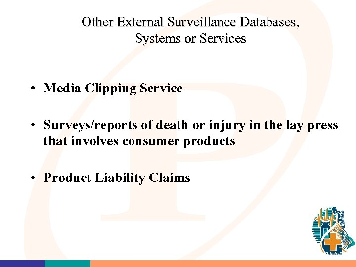 Other External Surveillance Databases, Systems or Services • Media Clipping Service • Surveys/reports of