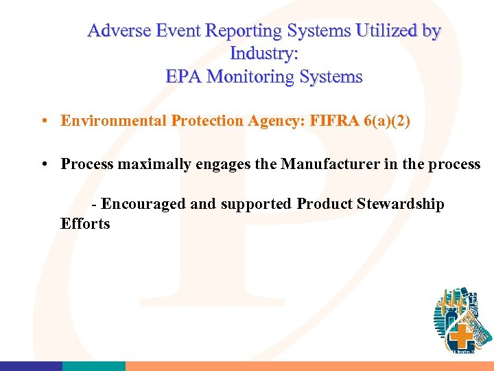 Adverse Event Reporting Systems Utilized by Industry: EPA Monitoring Systems • Environmental Protection Agency: