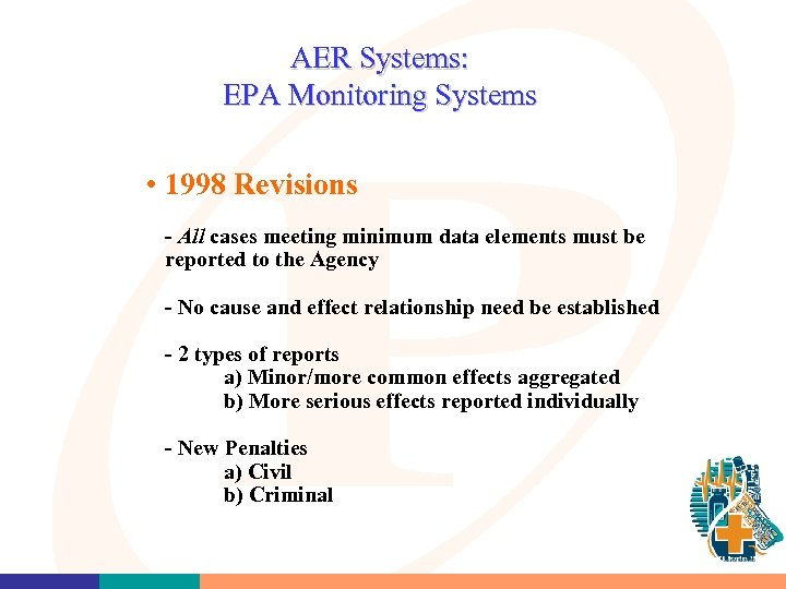 AER Systems: EPA Monitoring Systems • 1998 Revisions - All cases meeting minimum data