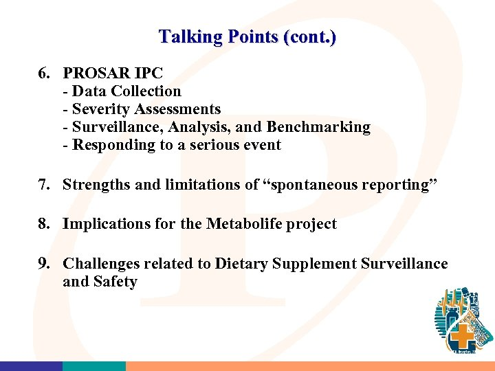 Talking Points (cont. ) 6. PROSAR IPC - Data Collection - Severity Assessments -