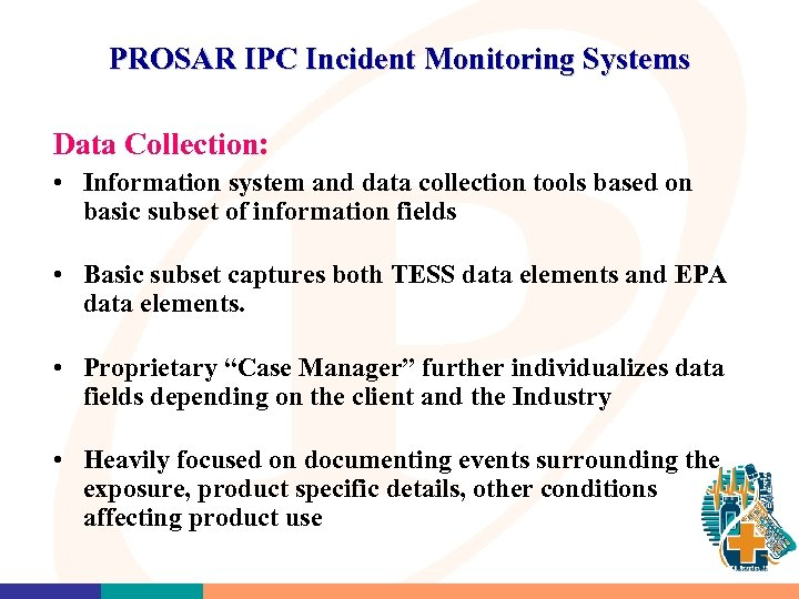 PROSAR IPC Incident Monitoring Systems Data Collection: • Information system and data collection tools