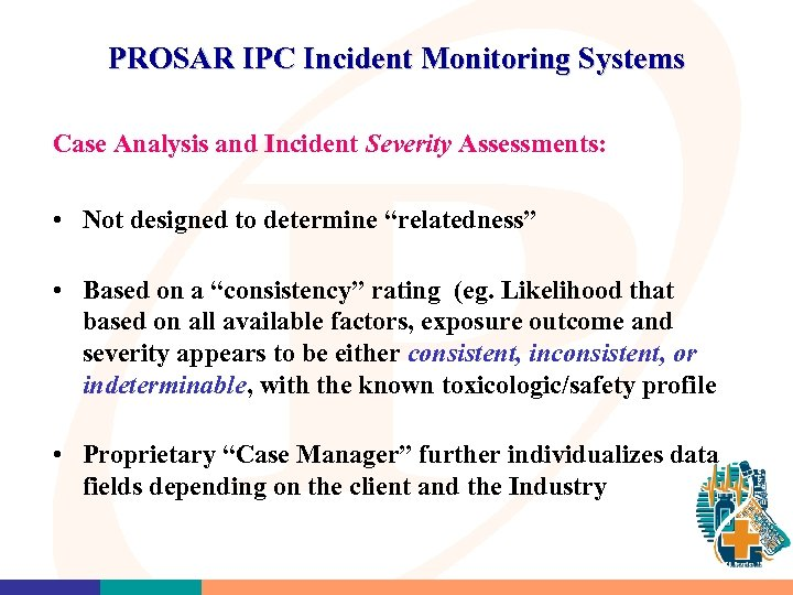 PROSAR IPC Incident Monitoring Systems Case Analysis and Incident Severity Assessments: • Not designed