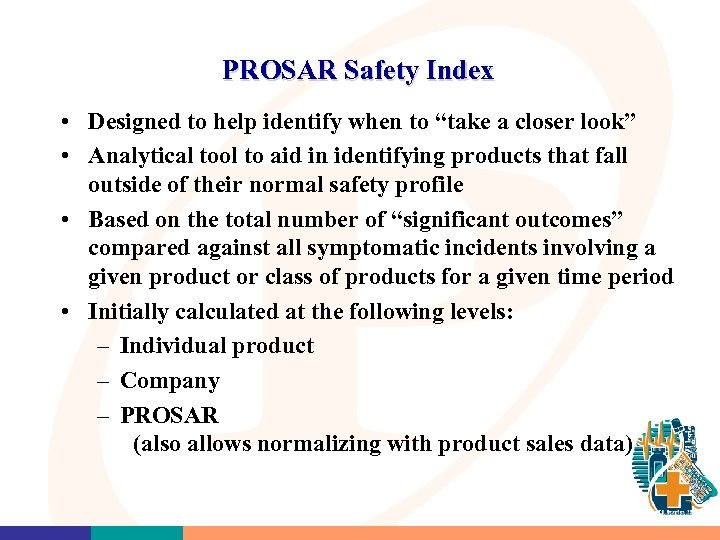 "PROSAR Safety Index • Designed to help identify when to ""take a closer look"""