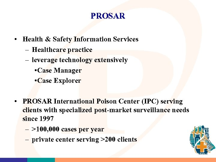 PROSAR • Health & Safety Information Services – Healthcare practice – leverage technology extensively