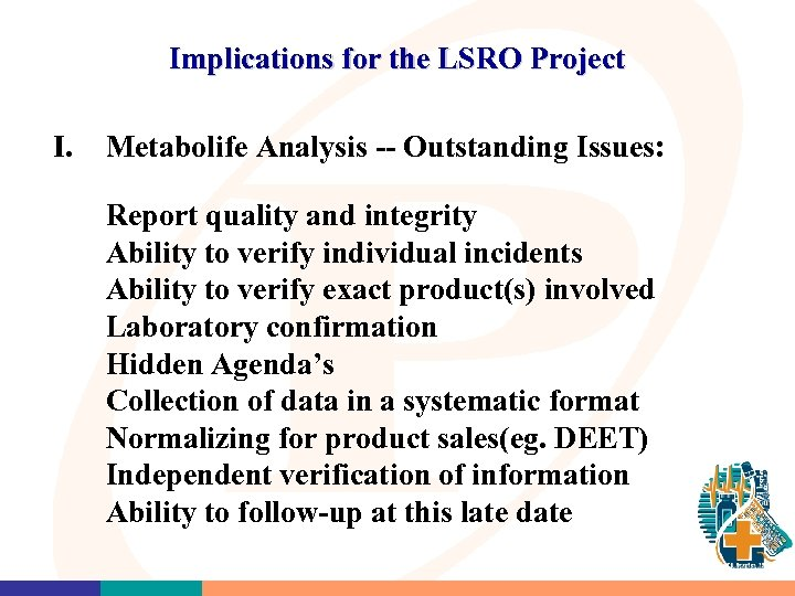 Implications for the LSRO Project I. Metabolife Analysis -- Outstanding Issues: Report quality and