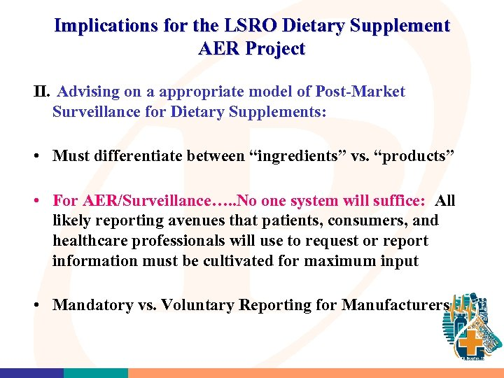 Implications for the LSRO Dietary Supplement AER Project II. Advising on a appropriate model