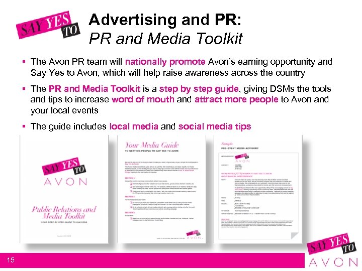 Advertising and PR: PR and Media Toolkit § The Avon PR team will nationally