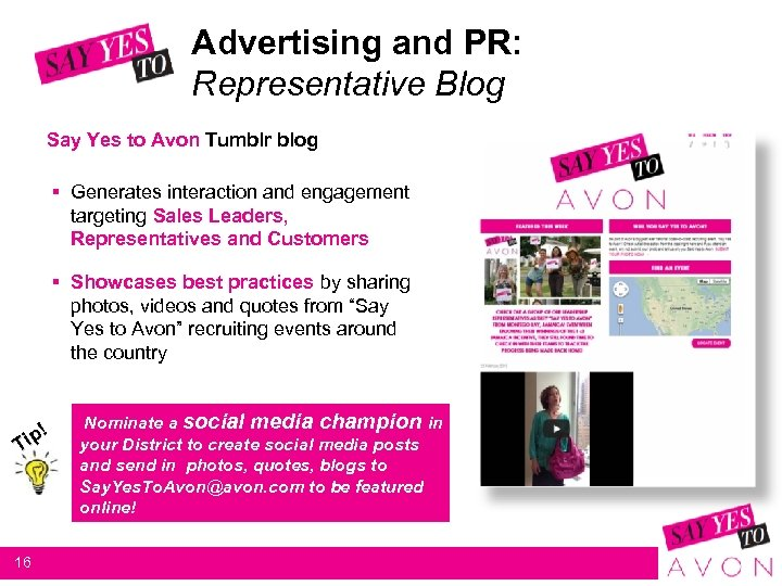 Advertising and PR: Representative Blog Say Yes to Avon Tumblr blog § Generates interaction