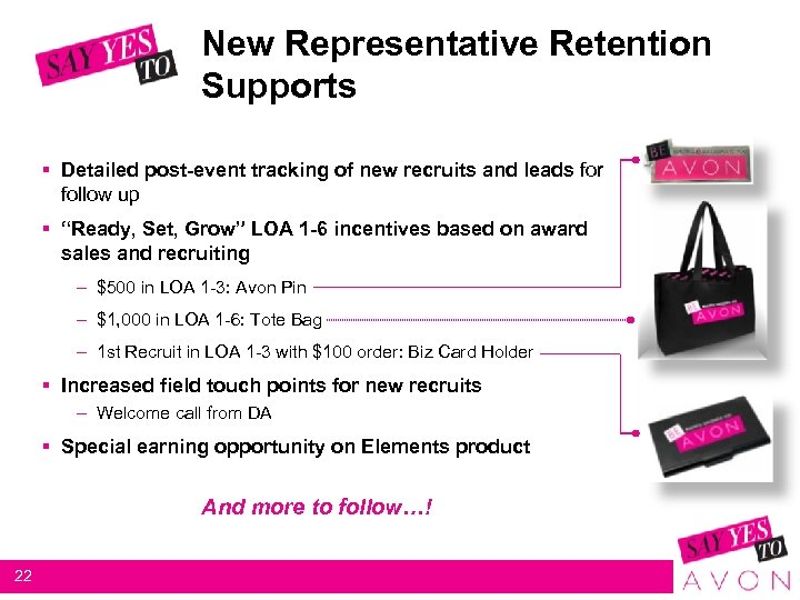 New Representative Retention Supports § Detailed post-event tracking of new recruits and leads for