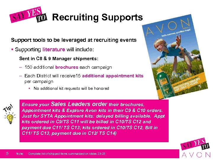 Recruiting Supports Support tools to be leveraged at recruiting events § Supporting literature will