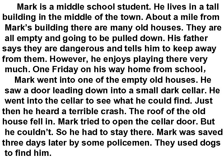 Mark is a middle school student. He lives in a tall building in