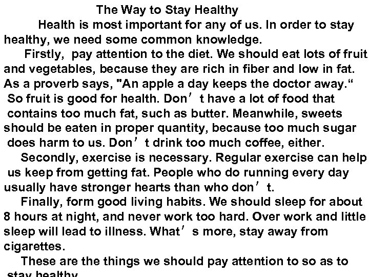 The Way to Stay Healthy Health is most important for any of us.