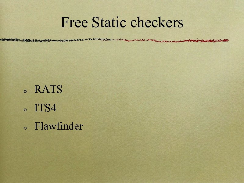 Free Static checkers RATS ITS 4 Flawfinder