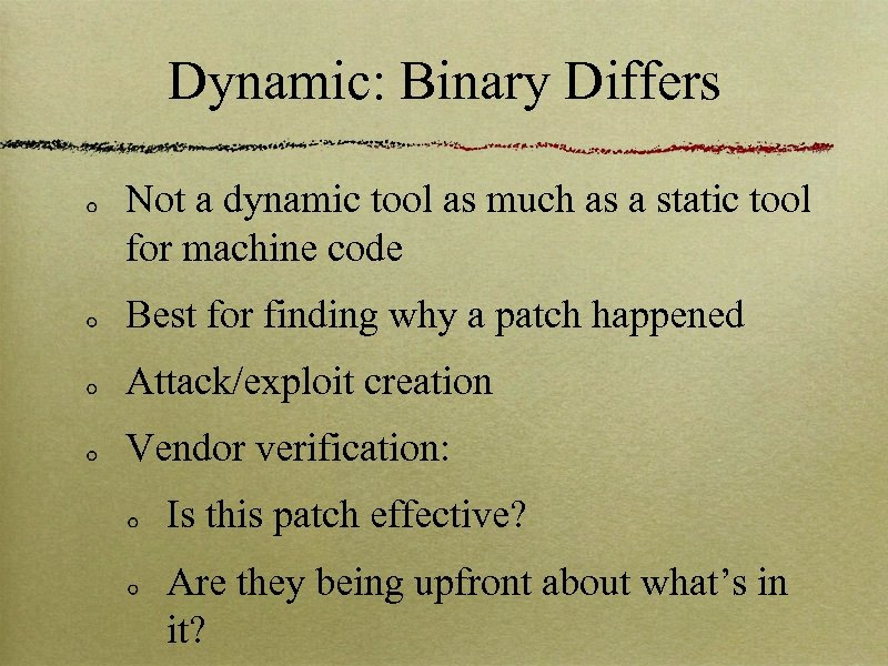 Dynamic: Binary Differs Not a dynamic tool as much as a static tool for