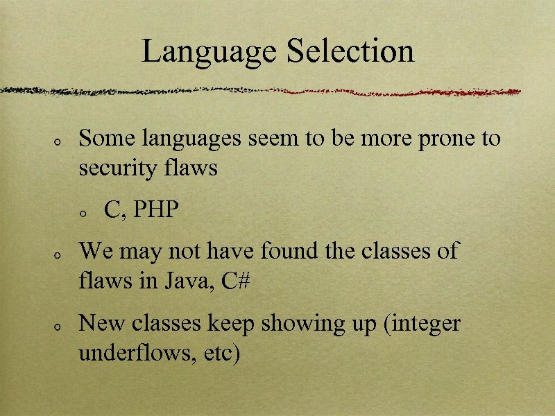 Language Selection Some languages seem to be more prone to security flaws C, PHP