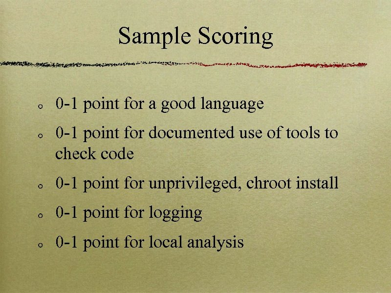 Sample Scoring 0 -1 point for a good language 0 -1 point for documented