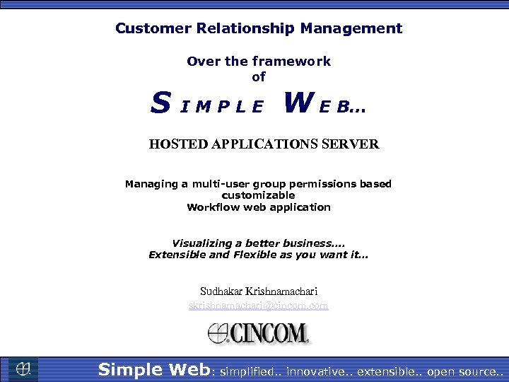 Customer Relationship Management S Over the framework of IMPLE W E B… HOSTED APPLICATIONS