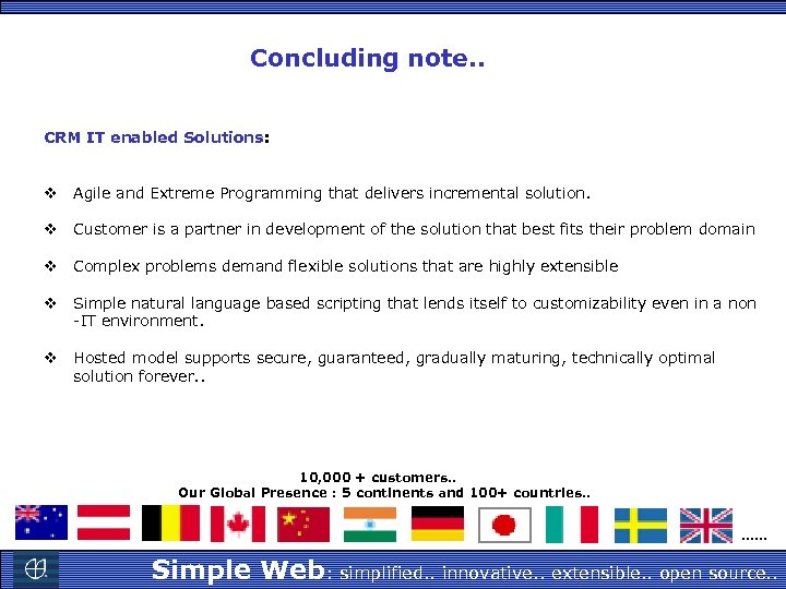 Concluding note. . CRM IT enabled Solutions: v Agile and Extreme Programming that delivers