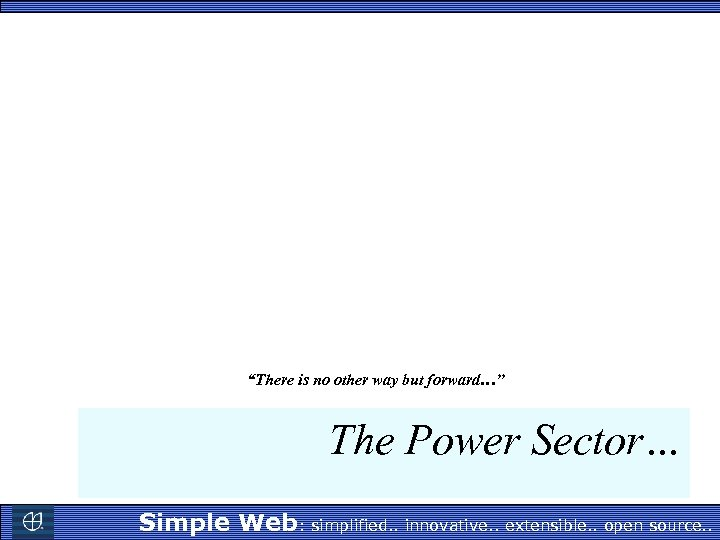 """There is no other way but forward…"" The Power Sector… Simple Web: simplified. ."