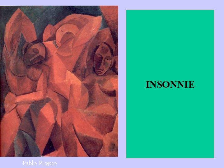 Le tre donne, Pablo Picasso INSONNIE