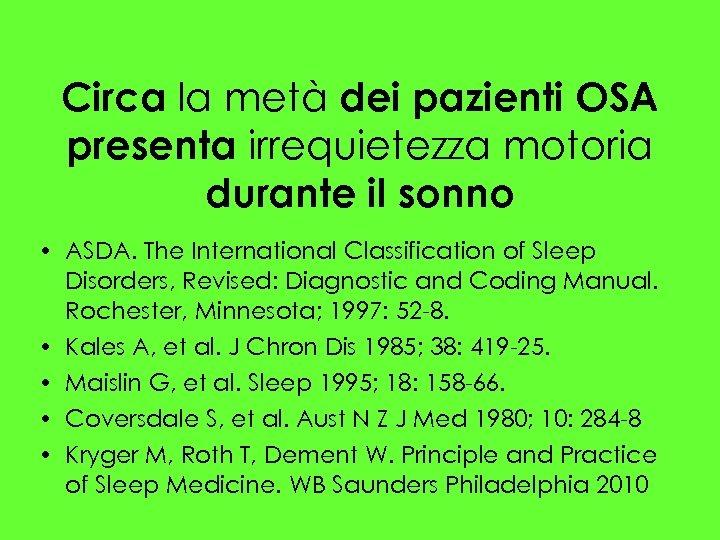 Circa la metà dei pazienti OSA presenta irrequietezza motoria durante il sonno • ASDA.