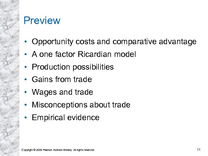 Preview • Opportunity costs and comparative advantage • A one factor Ricardian model •