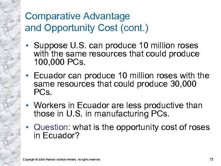 Comparative Advantage and Opportunity Cost (cont. ) • Suppose U. S. can produce 10