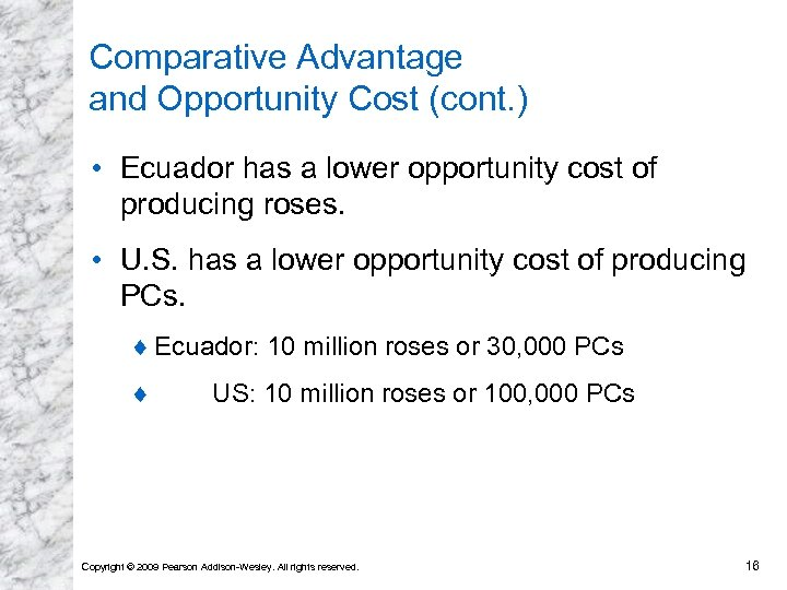 Comparative Advantage and Opportunity Cost (cont. ) • Ecuador has a lower opportunity cost