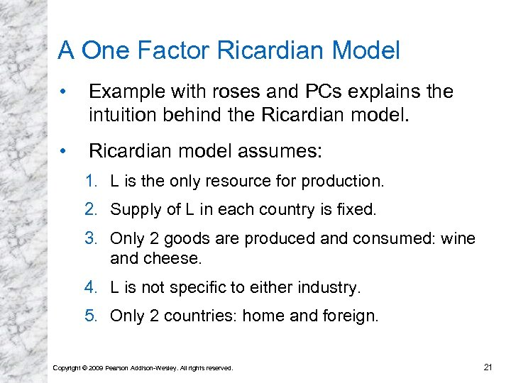 A One Factor Ricardian Model • Example with roses and PCs explains the intuition
