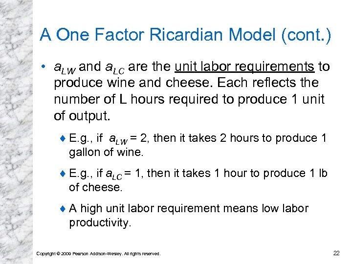 A One Factor Ricardian Model (cont. ) • a. LW and a. LC are
