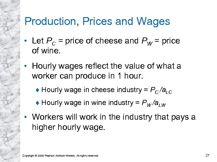 Production, Prices and Wages • Let PC = price of cheese and PW =