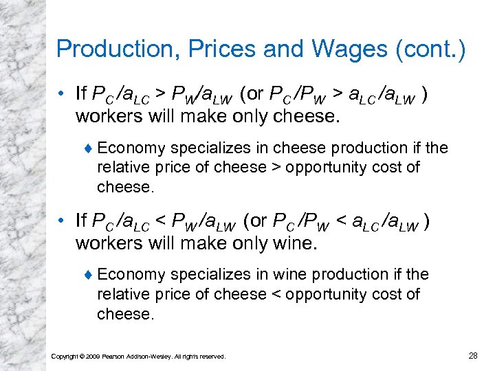 Production, Prices and Wages (cont. ) • If PC /a. LC > PW/a. LW