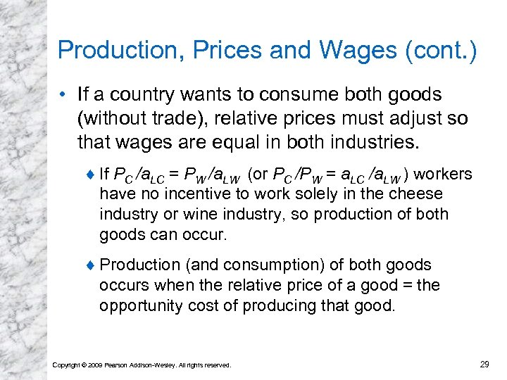 Production, Prices and Wages (cont. ) • If a country wants to consume both