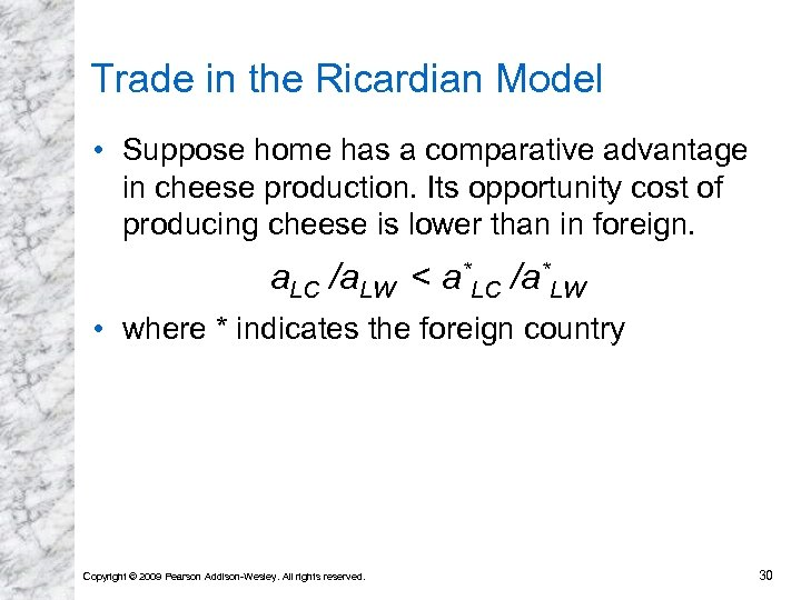 Trade in the Ricardian Model • Suppose home has a comparative advantage in cheese