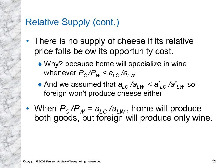 Relative Supply (cont. ) • There is no supply of cheese if its relative