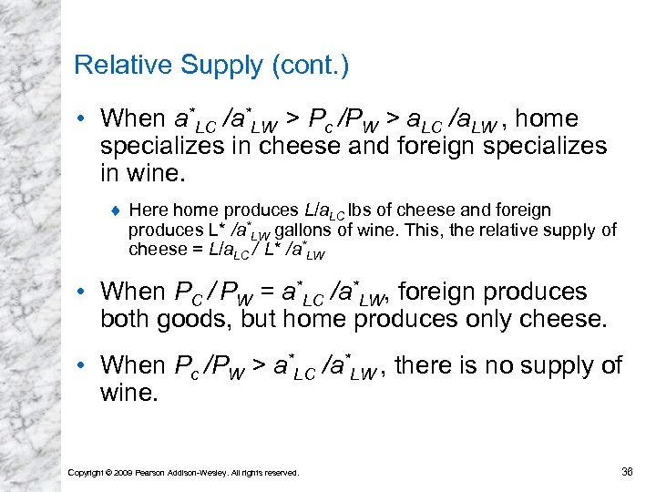 Relative Supply (cont. ) • When a*LC /a*LW > Pc /PW > a. LC