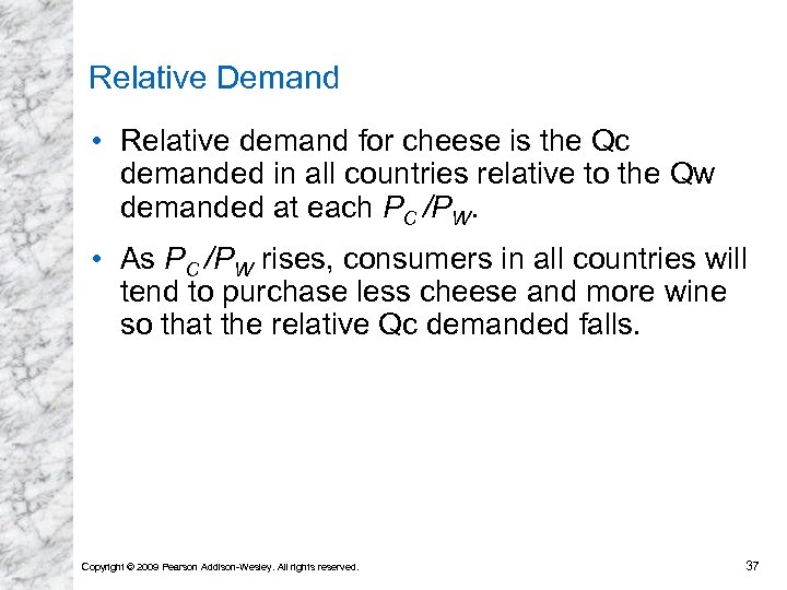 Relative Demand • Relative demand for cheese is the Qc demanded in all countries