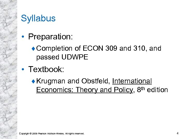 Syllabus • Preparation: ¨ Completion of ECON 309 and 310, and passed UDWPE •