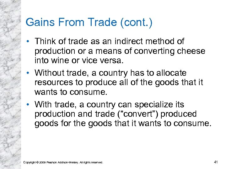 Gains From Trade (cont. ) • Think of trade as an indirect method of