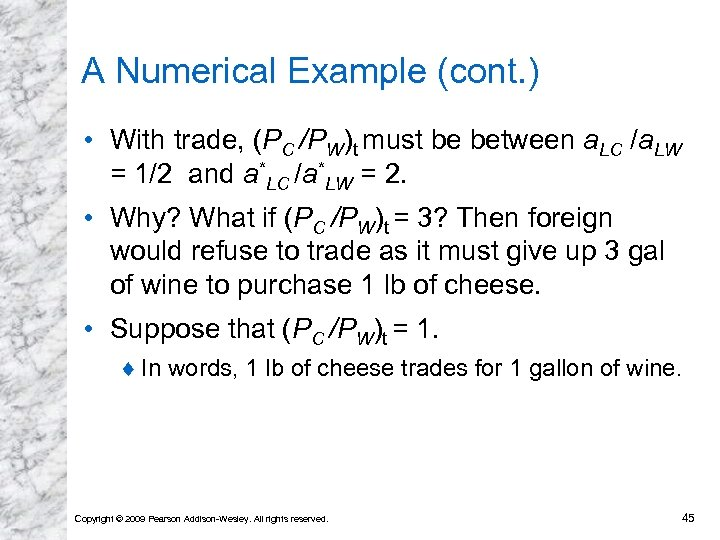 A Numerical Example (cont. ) • With trade, (PC /PW)t must be between a.