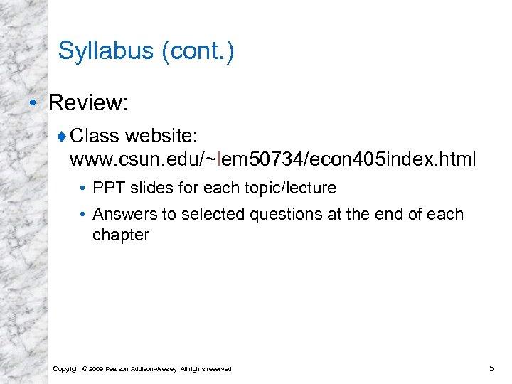 Syllabus (cont. ) • Review: ¨ Class website: www. csun. edu/~lem 50734/econ 405 index.