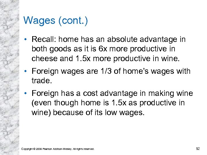Wages (cont. ) • Recall: home has an absolute advantage in both goods as