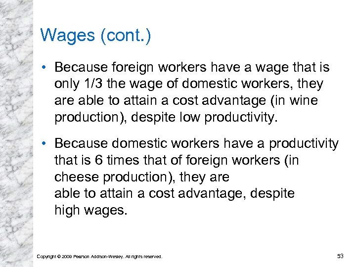 Wages (cont. ) • Because foreign workers have a wage that is only 1/3