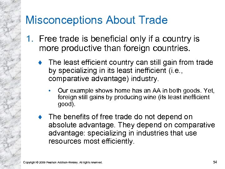 Misconceptions About Trade 1. Free trade is beneficial only if a country is more